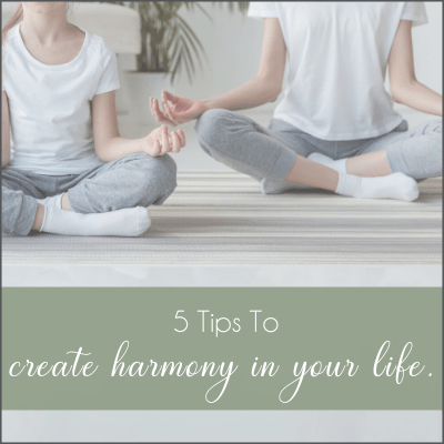 create harmony in your life