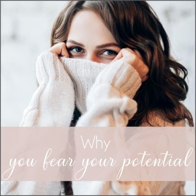 Why you fear your potential